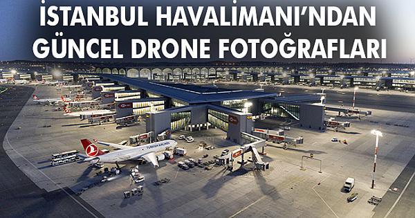 İstanbul Havalimanı'nın güncel drone fotoğrafları