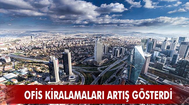 OFİS KİRALAMALARI ARTIŞ GÖSTERDİ