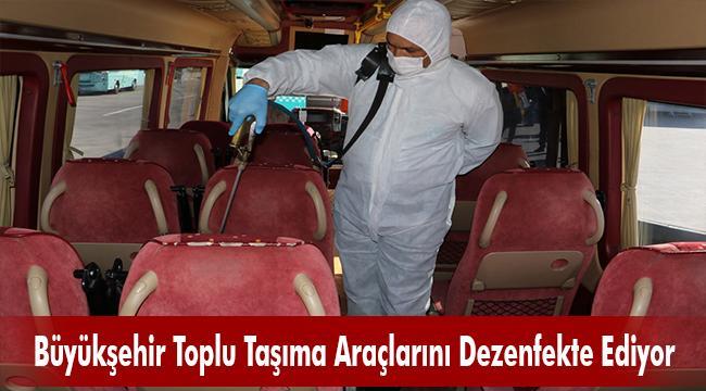 Büyükşehir Toplu Taşıma Araçlarını Dezenfekte Ediyor