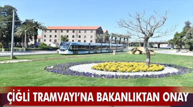 Çiğli Tramvayı'na Ulaştırma Bakanlığı'ndan onay