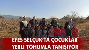 Efes Selçuk Belediyesi öğrencileri sağlıklı tarımla yerli tohumla tanıştırıyor