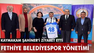 Lokman Hekim Fethiye Belediyespor Yönetiminden Kaymakam Şahiner'e Ziyaret