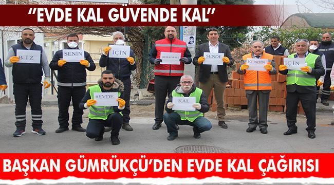 """Başkan Utku Gümrükçü'den Mesaj Var: """"Evde Kal Güvende Kal"""""""
