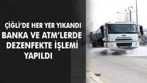 Çiğli'de sokaklar yıkandı, banka ve ATM'ler dezenfekte edildi