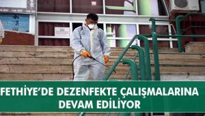 FETHİYE'DEN DEZENFEKSİYON ÇALIŞMASI