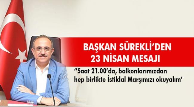 AK Parti İl Başkanı Sürekli'den 23 Nisan Ulusal Egemenlik ve Çocuk Bayramı Mesajı