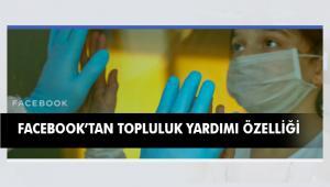 """Facebook, """"Topluluk Yardımı"""" Özelliğini Türkiye'de Hayata Geçirdi"""