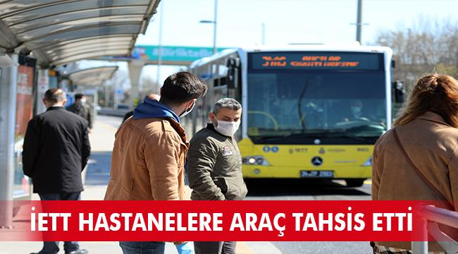 İETT HASTANELERE ARAÇ TAHSİS ETTİ, 4.767 SEFER DÜZENLEDİ