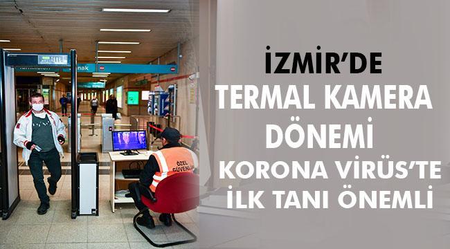 İzmir'de termal kamera dönemi başladı