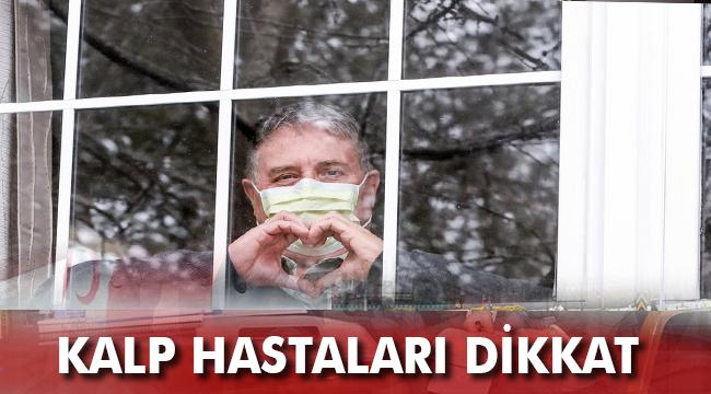 KALP HASTALARINA KORONAVİRÜSE KARŞI 12 ÖNERİ