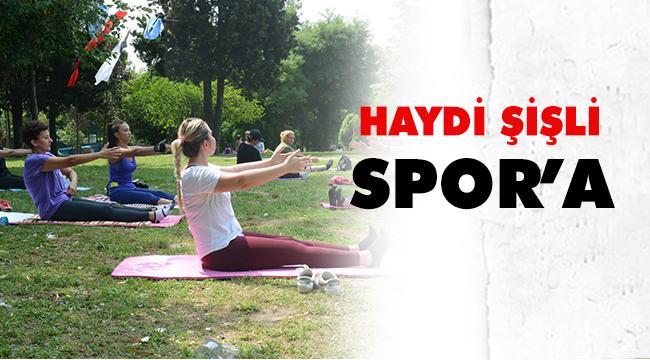 ŞİŞLİ'DE SPOR ZAMANI!