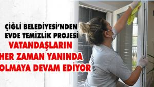 Çiğli Belediyesi evde temizlik projesi yeniden başladı