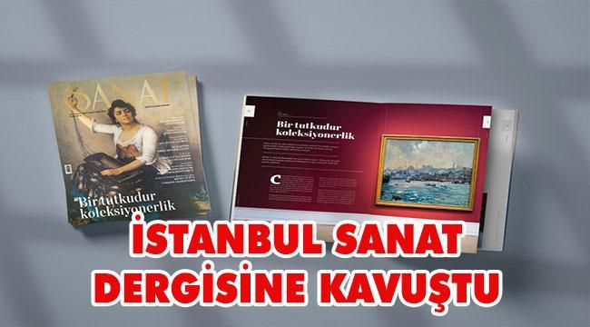 Sanatın kalbi İstanbul yepyeni bir dergiye kavuştu