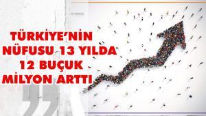 Türkiye'nin nüfusu her geçen yıl düzenli olarak artışını sürdürüyor