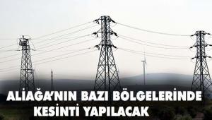 GDZ Elektrik Aliağa'da Kesinti Yapacak