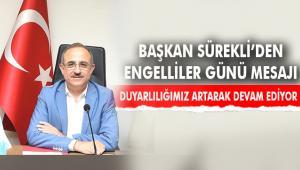 Başkan Sürekli'den '3 Aralık Dünya Engelliler Günü' mesajı