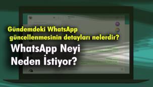 Gündemdeki WhatsApp güncellenmesinin detayları nelerdir?