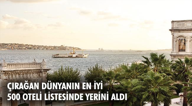 """Çırağan Palace Kempinski, Travel + Leisure Dergisinin """"Dünyanın En İyi 500 Oteli"""" Listesinde!"""