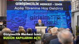Girişimcilik Merkezi İzmir kapılarını açtı