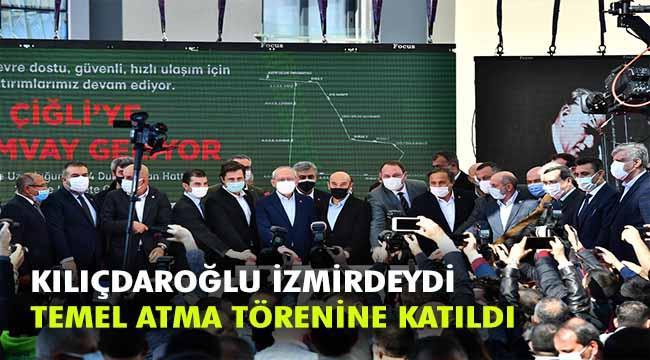 Kılıçdaroğlu Çiğli Tramvayı'nın temelini attı, Buca metrosunun müjdesini verdi