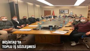 BEŞİKTAŞ BELEDİYESİ'NDE TOPLU İŞ SÖZLEŞMESİ İMZALANDI!