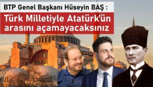 Atatürk ile Türk milletinin arasını açamayacaklar