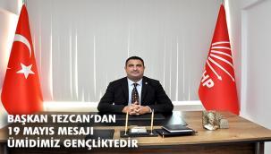Başkan Tezcan'dan 19 Mayıs Mesajı