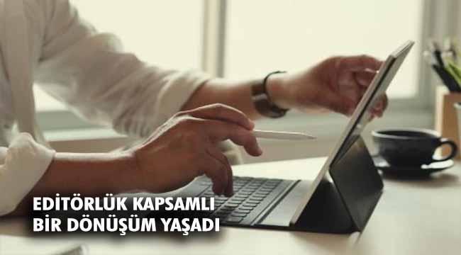İnternet çağında gazetecilik editörlük demek!