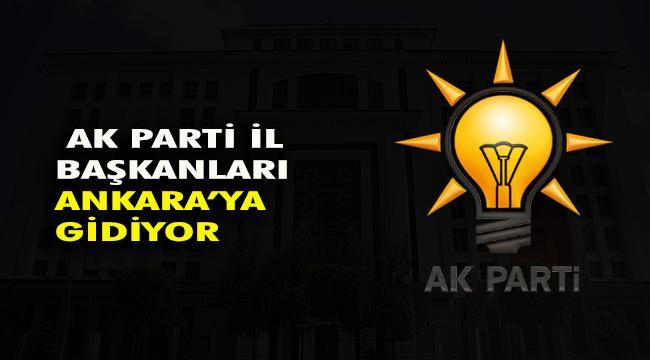AK PARTİ İL BAŞKANLARI ANKARA'DA BULUŞUYOR
