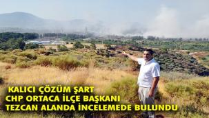 CHP'Lİ TEZCAN'DAN ÖNEMLİ AÇIKLAMALAR