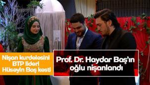 Prof. Dr. Haydar Baş'ın oğlu nişanlandı