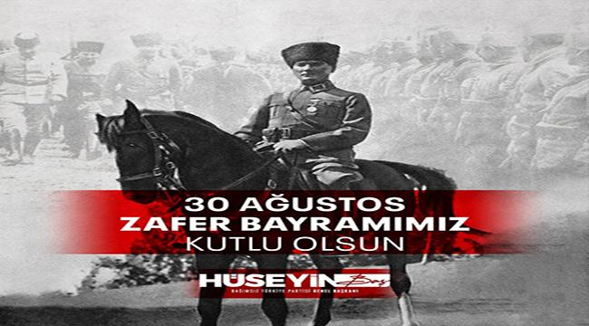 BTP Genel Başkanı Hüseyin Baş'tan 30 Ağustos Zafer Bayramı mesajı