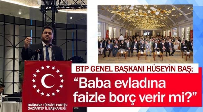 BTP Genel Başkanı Hüseyin Baş Gaziantep'te ev hanımlarına da seslendi